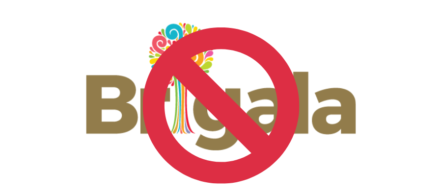 Brigala has been Canceled!